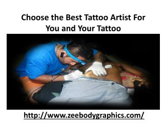 Choose the Best Tattoo Artist For You and Your Tattoo
