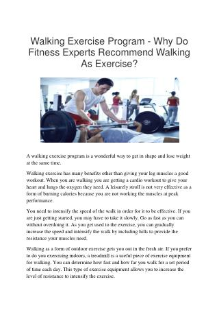 Walking Exercise Program - Why Do Fitness Experts Recommend Walking As Exercise?
