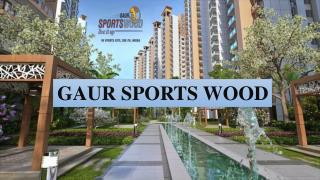Gaur Sports Wood Fabulous Residency At Noida Sector 79