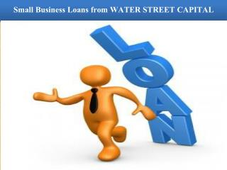 Small Business Loans from WATER STREET CAPITAL