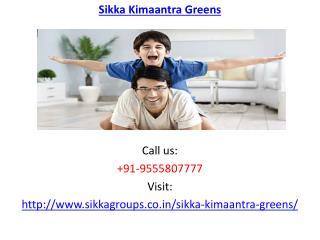 Sikka Kimaantra Greens housing Apartments