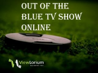 Out of The Blue TV Show Online