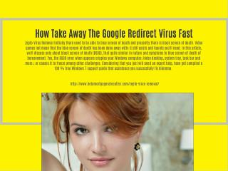 How Take Away The Google Redirect Virus Fast