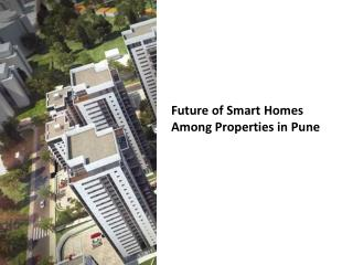 Future of Smart Homes Among Properties in Pune