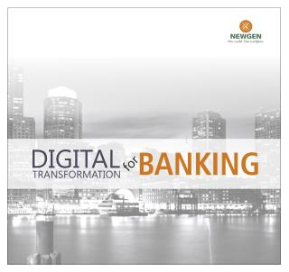 Creating Unprecedented Ease Through Banking Transformation - www.newgensoft.com