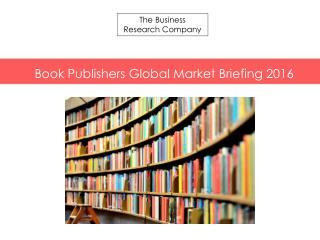 Book Publishers GMB Report  2016 - Table of Contents