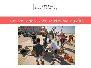 Film And Video GMB Report  2016-Table of Contents