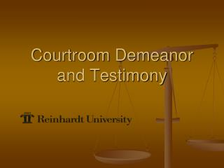 Courtroom Demeanor and Testimony