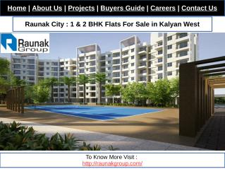 Raunak City : 1 BHK Flats For Sale in Kalyan West