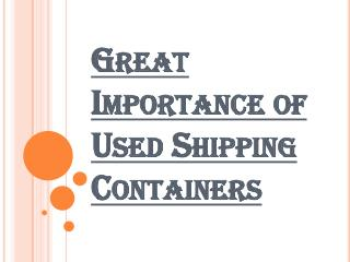 Various Advantages of Used Shipping Containers