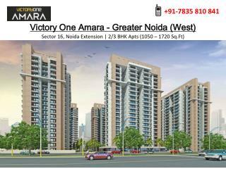 Victory One Amara Greater Noida - Luxury Property of 2/3 BHK Flats