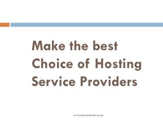 Make the best Choice of Hosting Service Providers