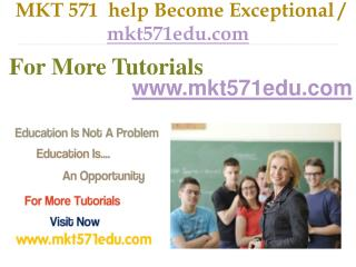 MKT 571 Course Experience Tradition / mkt571edu.com