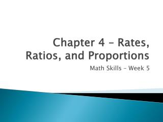 Chapter 4   Rates, Ratios, and Proportions