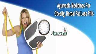 Ayurvedic Medicines For Obesity, Herbal Fat Loss Pills
