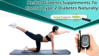 Herbal Diabetes Supplements To Control Type 2 Diabetes Naturally