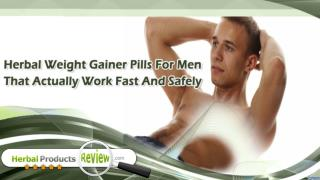 Herbal Weight Gainer Pills For Men That Actually Work Fast And Safely