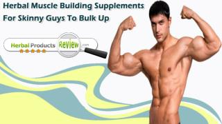 Herbal Muscle Building Supplements For Skinny Guys To Bulk Up