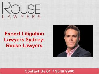 Expert Litigation Lawyers Sydney- Rouse Lawyers