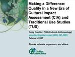 Making a Difference: Quality in a New Era of Cultural Impact Assessment CIA and Traditional Use Studies TUS