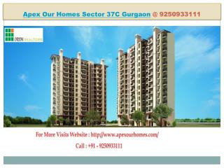 Apex Our Homes Sector 37C Gurgaon @ 9250933111
