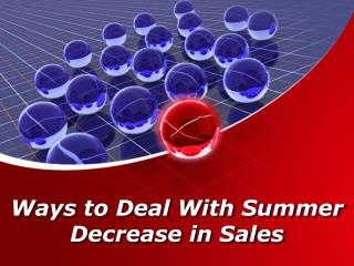 Ways to Deal with Summer Decrease in Sales