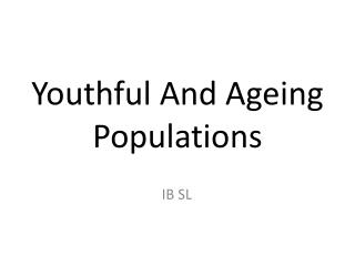 Youthful And Ageing Populations