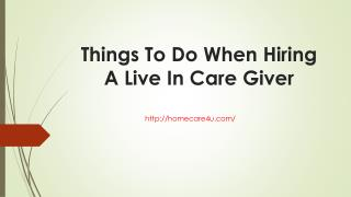 Things To Do When Hiring A Live In Care Giver