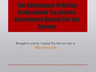 The Advantages Of Hiring Professional Tax Service Sacramento During The Tax Season