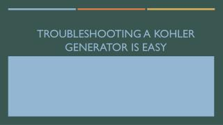 Troubleshooting a Kohler Generator is Easy