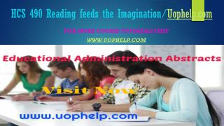 HCS 490 Reading feeds the Imagination/Uophelpdotcom