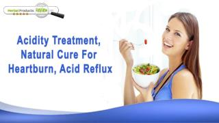 Acidity Treatment, Natural Cure For Heartburn, Acid Reflux
