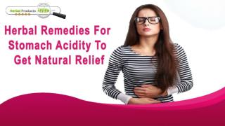 Herbal Remedies For Stomach Acidity To Get Natural Relief