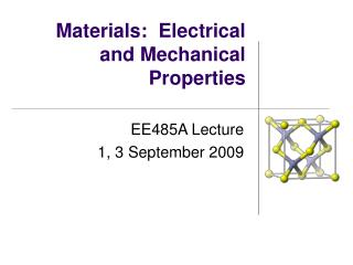 Materials: Electrical and Mechanical Properties