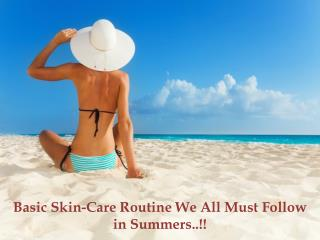 Basic Skin-Care Routine We All Must Follow in Summers
