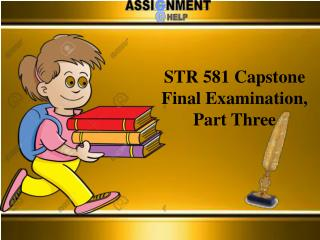 STR 581 Capstone Final Examination, Part Three Answer - Assignment E Help