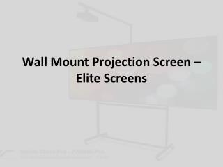 Wall Mount Projection Screen – Elite Screens
