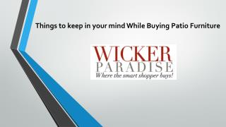 Things to keep in your mind while buying patio furniture - Wicker Paradise