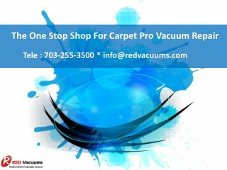 The One Stop Shop For Carpet Pro Vacuum Repair