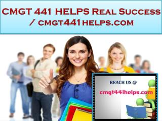 CMGT 441 HELPS Real Success / cmgt441helps.com