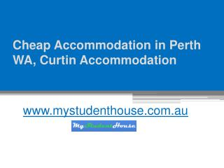 Cheap Accommodation in Perth WA, Curtin Accommodation - www.mystudenthouse.com.au