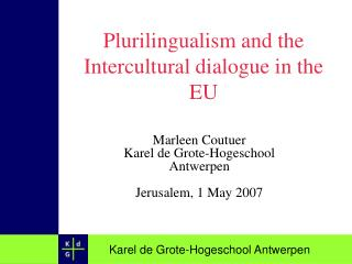 Plurilingualism and the Intercultural dialogue in the EU