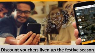 Discount vouchers liven up the festive season