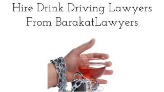 Hire Drink Driving Lawyers From BarakatLawyers