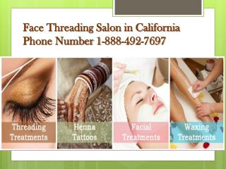 Face Threading Salon in California Phone Number 1-888-492-7697