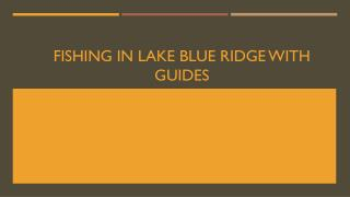 Fishing in Lake Blue Ridge with Guides
