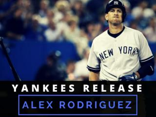 Yankees release Alex Rodriguez