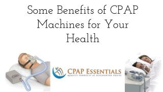 Some Benefits of CPAP Machines for Your Health