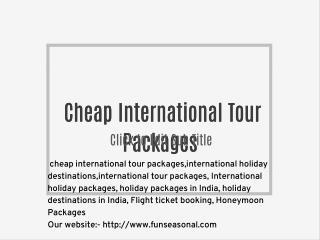 Cheap International Tour Packages