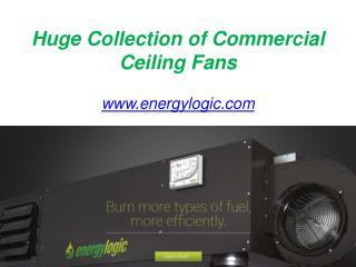 Huge Collection of Commercial Ceiling Fans - www.energylogic.com
